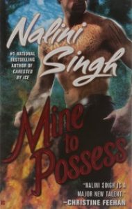 Audiobook Review – Mine to Possess by Nalini Singh