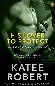 ARC Review – His Lover to Protect by Katee Robert