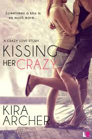 ARC Review – Kissing Her Crazy by Kira Archer