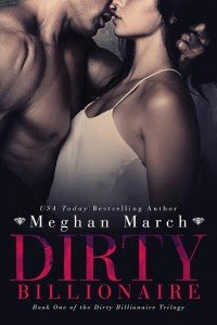 ARC Review – Dirty Billionaire by Meghan March