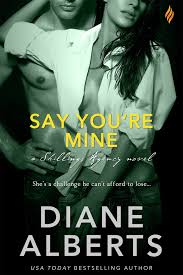 ARC Review – Say You're Mine by Diane Alberts