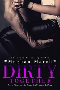 ARC Review – Dirty Together by Meghan March