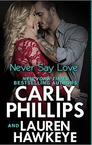 New Release Promo – Never Say Love by Carly Phillips and Lauren Hawkeye