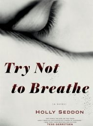 ARC Review – Try Not to Breathe by Holly Seddon
