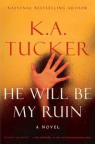 Review – He Will Be My Ruin by K.A. Tucker