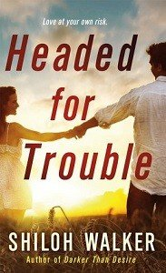 Review – Headed for Trouble by Shiloh Walker