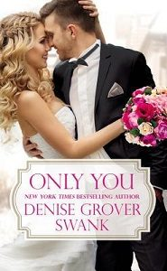 ARC Review – Only You by Denise Grover Swank