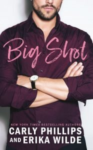 ARC Review – Big Shot by Carly Phillips and Erika Wilde