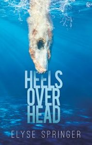 ARC Review – Heels Over Head by Elyse Springer