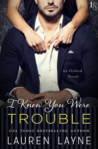 Book Cover - I Knew You Were Trouble by Lauren Layne