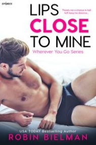 New Release – Lips Close to Mine by Robin Biehlman