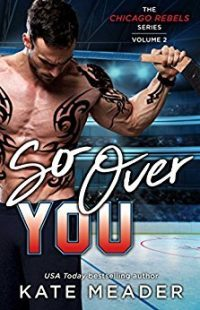 ARC Review – So Over You by Kate Meader