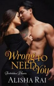 Review – Wrong to Need You by Alisha Rai