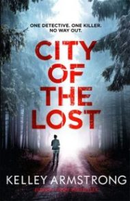 Audiobook Review – City of the Lost by Kelley Armstrong