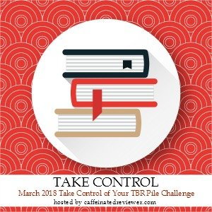 March 2018 Take Control of Your TBR Challenge