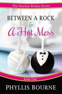 Review – Between a Rock and a Hot Mess by Phyllis Bourne