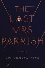 Review – The Last Mrs. Parrish by Liv Constantine