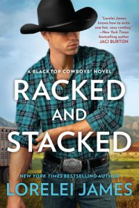 Racked and Stacked (Blacktop Cowboys, #9) by Lorelei James