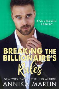 Blog Tour – Breaking the Billionaire's Rules by Annika Martin
