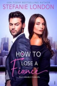 Review – How To Lose a Fiance by Stefanie London
