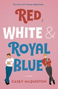 Review – Red, White, and Royal Blue by Casey McQuiston