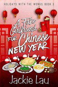 Quickie Review – A Fake Girlfriend for Chinese New Year by Jackie Lau