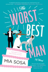 Review – The Worst Best Man by Mia Sosa