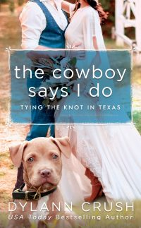 ARC Review – The Cowboy Says I Do by Dylann Crush