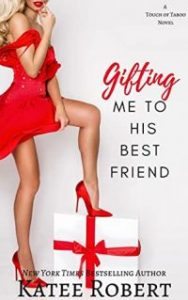 Review – Gifting Me to His Best Friend by Katee Robert